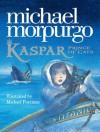 Kaspar: Prince of Cats - Michael Morpurgo