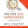 The Five Love Languages: Singles Edition (Audio) - Gary Chapman, Chris Fabry