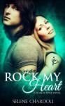 Rock My Heart - Selene Chardou