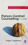 Person-Centred Counselling in a Nutshell - Roger Casemore, Windy Dryden