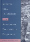 Shorter Term Treatments for Borderline Personality Disorders (Best Practices for Therapy) - John D. Preston