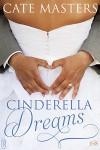 Cinderella Dreams - Cate Masters