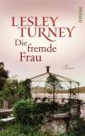 Die fremde Frau - Lesley Turney, Monika Köpfer