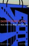 Downtown, Inc.: How America Rebuilds Cities - Bernard J. Frieden, Lynne B. Sagalyn