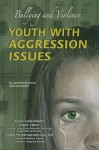 Youth with Aggression Issues: Bullying and Violence - Kenneth McIntosh, Ida Walker