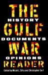 Gulf War Reader: History, Documents,Opinions - Micah Sifry, Christopher Cerf