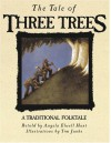 The Tale of Three Trees - Angela Elwell Hunt, Tim Jonke