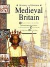 Medieval Britain (History of Britain) - Brenda Williams, David Riley, John James