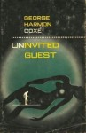 Uninvited Guest - George Harmon Coxe