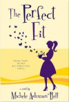 The Perfect Fit - Michele Ashman Bell