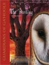 The Burning (Guardians of Ga'Hoole Series #6) - Kathryn Lasky, Pamela Garelick