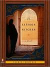 The Saffron Kitchen (MP3 Book) - Yasmin Crowther, Ariana Fraval, Mehr Mansuri
