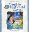 Until the Christ Child Came - Dandi Daley Mackall