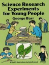 Science Research Experiments for Young People (Dover Children's Science Books) - George Barr