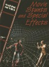 Movie Stunts and Special Effects - Geoffrey M. Horn