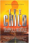 Trappola mortale - Adria Tissoni, Lee Child