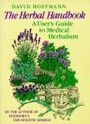 The Herbal Handbook: A User's Guide to Medical Herbalism - David Hoffman