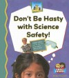 Dont Be Hasty with Science Safety! - Bridget Pederson