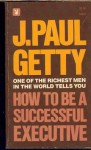 How To Be Suc Exec - J. Paul Getty