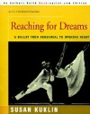 Reaching For Dreams: A Ballet From Rehearsal To Opening Night - Susan Kuklin