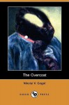 The Overcoat (Dodo Press) - Nikolai Gogol