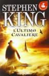 L'ultimo cavaliere (La Torre Nera, # 1) - Stephen King