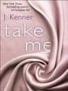 Take Me - J. Kenner