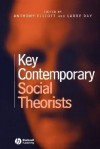 Key Contemporary Social Theorists - Anthony Elliott