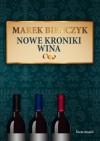 Nowe kroniki wina - Marek Bieńczyk