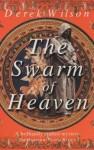 Swarm of Heaven - Derek Wilson