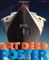 The Art Deco Posters: Rare and Iconic - William W. Crouse, Alastair Duncan