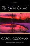 The Ghost Orchid - Carol Goodman