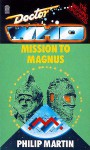 Doctor Who: Mission to Magnus (The Missing Episodes, Paperback) - Philip Martin