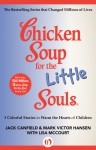 Chicken Soup for the Little Souls: 3 Colorful Stories to Warm the Hearts of Children (Chicken Soup for the Soul) - Jack Canfield, Mark Victor Hansen, Lisa McCourt