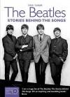 Beatles: Stories Behind the Songs - Steve Turner