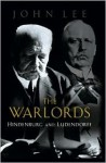 Warlords: Hindenburg and Ludendorff - John Lee