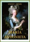 María Antonieta (Spanish Edition) - Stefan Zweig
