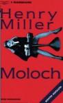 Moloch ovvero Questo mondo di Gentili - Henry Miller, Francesca Orsini, Lucio Trevisan
