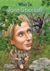 Who Is Jane Goodall? - Roberta Edwards, Stephen Marchesi, Nancy Harrison, John O'Brien