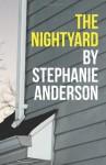 The Nightyard - Stephanie Anderson