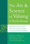 The Art and Science of Valuing in Psychotherapy - Joanne Dahl, Tobias Lundgren, Jennifer Plumb, Ian Stewart