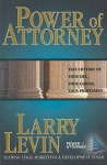 Power of Attorney: Take Control of Your Life, Your Career, Your Profession - Larry Levin