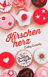 Die Chocolate Box Girls - Kirschenherz: Band 1 - Cathy Cassidy, Bettina Spangler