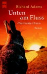 Unten Am Fluss. Watership Down - Richard Adams