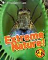 Extreme Nature! - Melissa Stewart