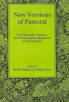 New Versions of Pastoral: Post-Romantic, Modern, and Contemporary Responses to the Tradition - David James