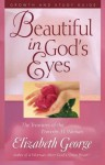 Beautiful in God's Eyes Growth and Study Guide: The Treasures of the Proverbs 31 Woman - Elizabeth George