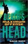 Death's Head Maximum Offense (Death's Head, Book 2) - David Gunn