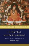 Essential Mind Training (Tibetan Classics) - Thupten Jinpa