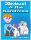 Michael & The Sandman (The Fairy Tale Series) - Karen MItcham, Michael James, Karen Blumensaadt